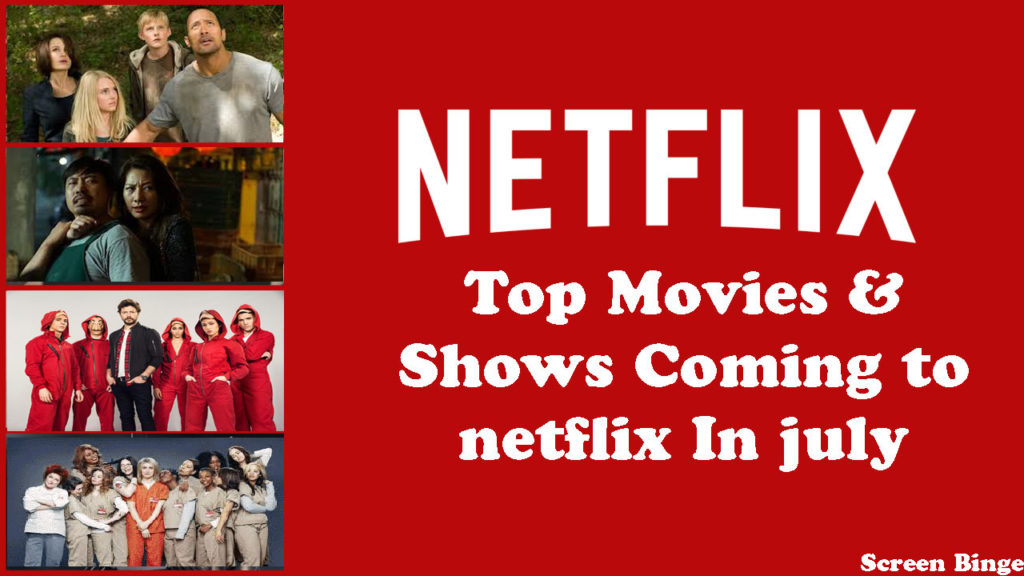 Top New Releases on Netflix in July 2019: Everything You