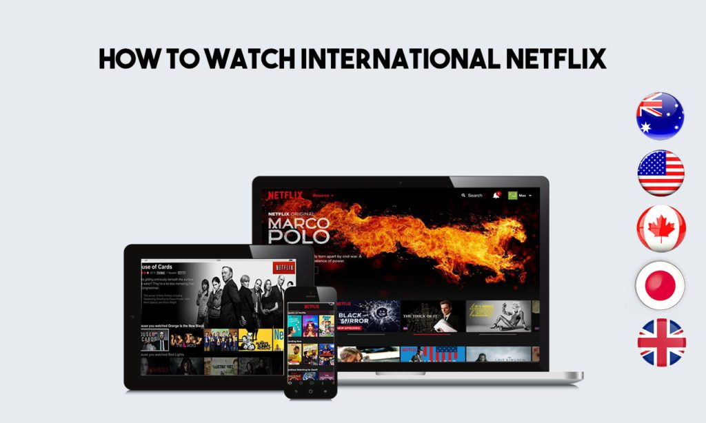 How to watch International Netflix with a VPN in 2019