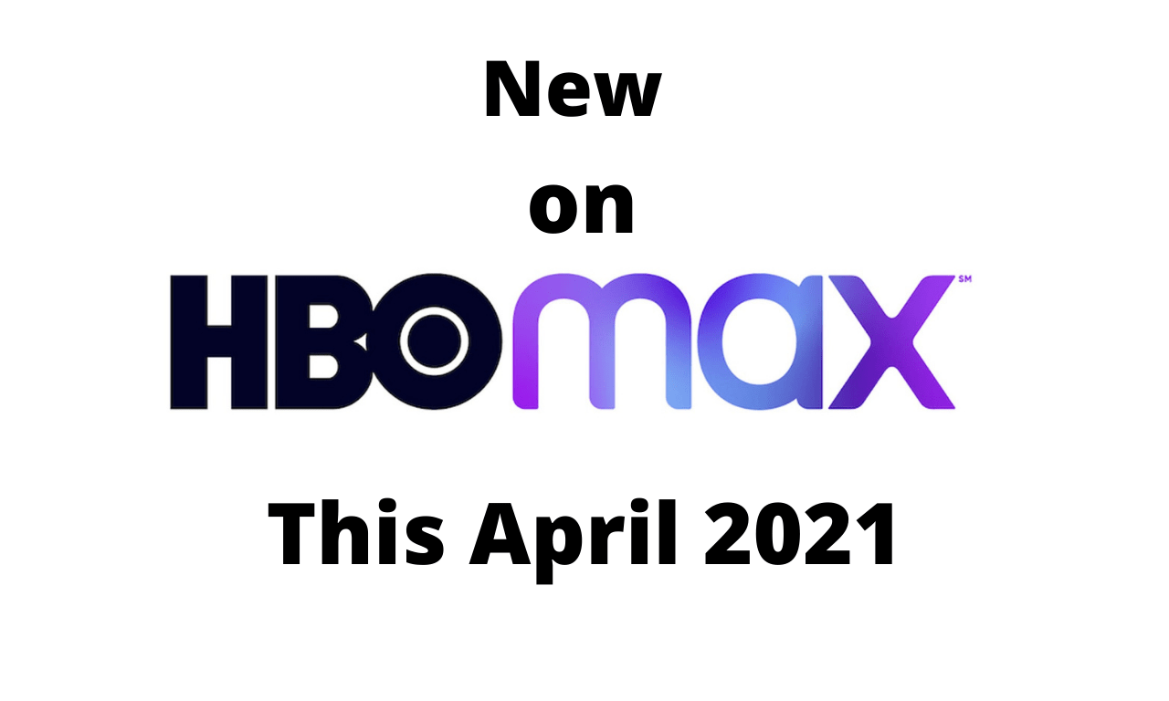 Everything New on HBO Max April 2021 - ScreenBinge