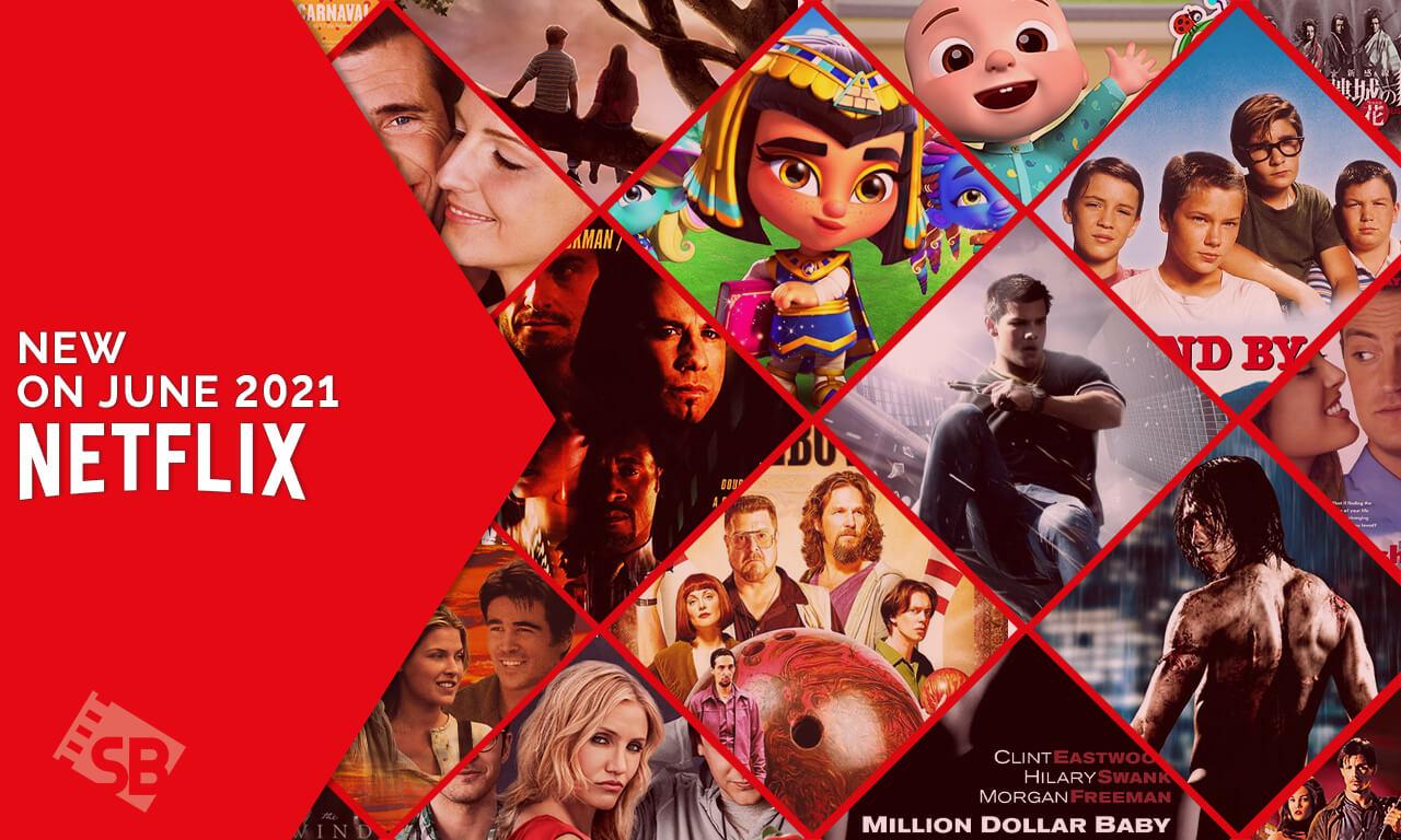 Everything New on Netflix in June 2021 - ScreenBinge